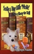 Scotty a Tiny Little Westie has a Story to Tell
