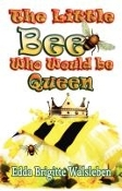 The Little Bee That Would be Queen