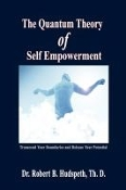 The Quantum Theory of Self Empowerment