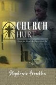 Church Hurt: How to Heal & Overcome it