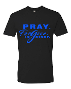 Pray.Forgive.Together. T-Shirt