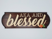 AKA AND Blessed Wooden Wall Plaque