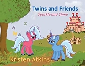 Twins and Friends: Sparkle and Shine